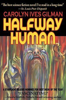 Kartonierter Einband Halfway Human von Carolyn Ives Gilman
