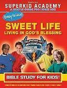 Kartonierter Einband Ska Home Bible Study- The Sweet Life Living in the Blessing von Kellie Copeland-Swisher, Dana Johnson, Linda Johnson