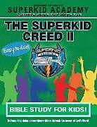 Kartonierter Einband Ska Home Bible Study for Kids - The Superkid Creed II von Kellie Copeland