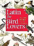 Fester Einband Latin for Bird Lovers von Roger J. Lederer, Carol Burr