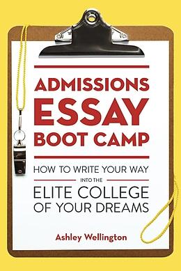 E-Book (epub) Admissions Essay Boot Camp von Ashley Wellington