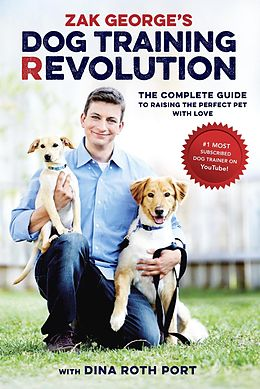 E-Book (epub) Zak George's Dog Training Revolution von Zak George, Dina Roth Port