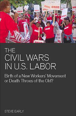 E-Book (epub) The Civil Wars in U.S. Labor von Steve Early