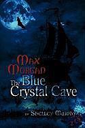 Kartonierter Einband Max Morgan-The Blue Crystal Cave von Shelley Murphy