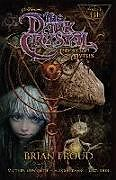 Kartonierter Einband Jim Henson's The Dark Crystal: Creation Myths Volume 3 von Jim Henson, Brian Froud, Matthew Dow Smith