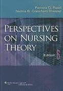 Kartonierter Einband Perspectives on Nursing Theory von Pamela G. Reed, Dr. Nelma B. Crawford, RN, PhD Shearer