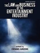 Kartonierter Einband The Law and Business of the Entertainment Industry von Dennis Greene