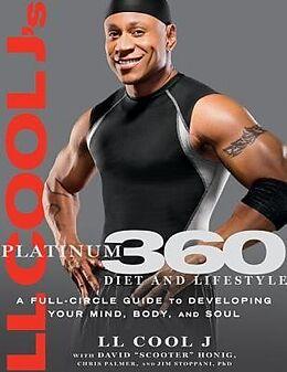 Kartonierter Einband LL Cool J's Platinum 360 Diet and Lifestyle von LL COOL J, Dave Honig, Chris Palmer