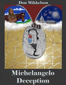 E-Book (epub) Michelangelo Deception von Donald Mikkelson