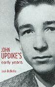 Fester Einband John Updike's Early Years von Jack De Bellis