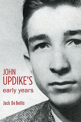 E-Book (epub) John Updike's Early Years von Jack De Bellis