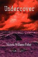 Kartonierter Einband Undercover von Victoria Williams-Fisher