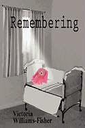 Kartonierter Einband Remembering von Victoria Williams-Fisher
