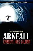 Kartonierter Einband Arkfall-Nebula Nominated Novella von Carolyn Ives Gilman