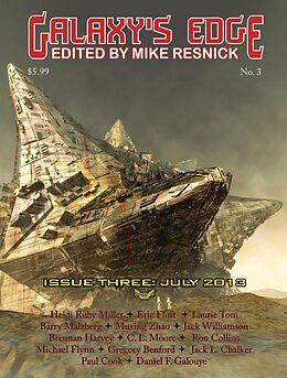 E-Book (epub) Galaxy's Edge Magazine: Issue 3, July 2013 von Eric Flint, Jack Williamson, Ron Collins