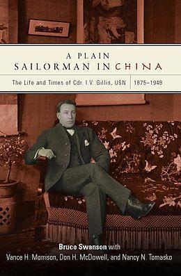 E-Book (epub) A Plain Sailorman in China von Bruce Swanson, Don H. McDowell, Nancy Tomasko