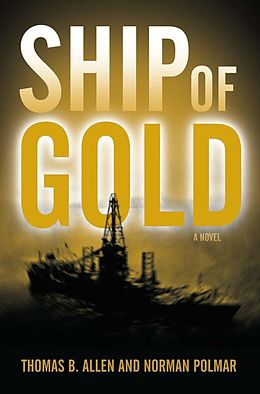 E-Book (epub) Ship of Gold von Thomas B. Allen, Norman C. Polmar