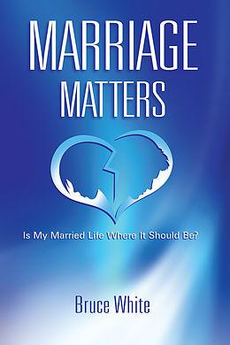 E-Book (epub) Marriage Matters von Bruce White