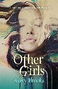 Kartonierter Einband Other Girls: A Love Story about Second Chances von Avery Brooks
