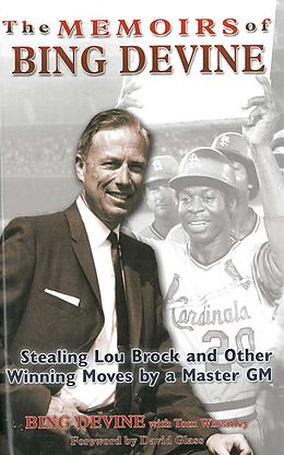 E-Book (epub) The Memoirs of Bing Devine: Stealing Lou Brock and Other Winning Moves by a Master GM von Bing Devine