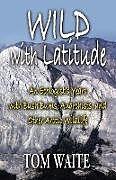 Kartonierter Einband WILD with Latitude von Tom Waite