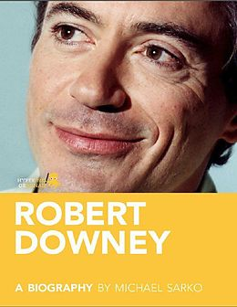 E-Book (epub) Robert Downey, Jr.: A Biography von Michael Sarko