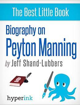 E-Book (epub) Biography of Peyton Manning von Jeff Shand-Lubbers