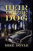 Kartonierter Einband Heir of the Dog von Mike Doyle