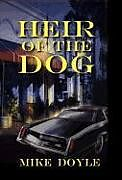 Fester Einband Heir of the Dog von Mike Doyle