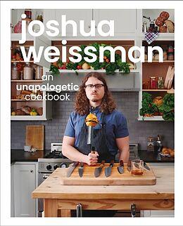 Fester Einband Joshua Weissman: An Unapologetic Cookbook von Joshua Weissman