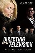 Kartonierter Einband Directing Great Television von Dan Attias