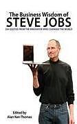 Kartonierter Einband The Business Wisdom of Steve Jobs von Alan Ken Thomas