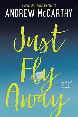 Kartonierter Einband Just Fly Away von Andrew McCarthy