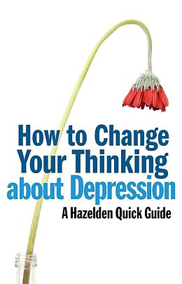 E-Book (epub) How to Change Your Thinking About Depression von Anonymous