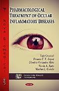 Kartonierter Einband Pharmacological Treatment of Ocular Inflammatory Diseases von Tais Gratieri, Renata F V Lopez, Elisabet Gonzalez-Mira