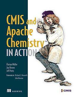 Kartonierter Einband CMIS and Apache Chemistry in Action von Florian Müller, Jay Brown, Jeff Potts