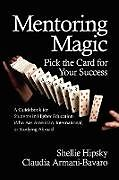 Kartonierter Einband Mentoring Magic von Shellie Hipsky, Claudia Armani-Bavaro