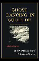 Kartonierter Einband Ghost Dancing in Solitude von Jerry James Rempp