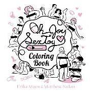 Kartonierter Einband Oh Joy Sex Toy: The Coloring Book von Erika Moen, Matthew Nolan