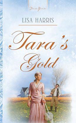 E-Book (epub) Tara's Gold von Lisa Harris