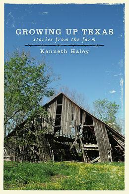 E-Book (epub) Growing up Texas von Kenneth Haley