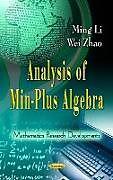 Kartonierter Einband Analysis of Min-Plus Algebra von Ming Li, Wei Zhao