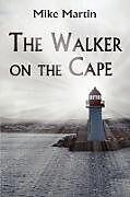 Kartonierter Einband The Walker on the Cape von Mike Martin