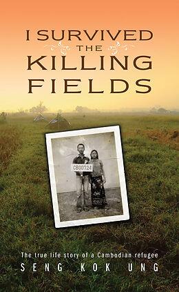 E-Book (epub) I Survived the Killing Fields von Seng Kok Ung