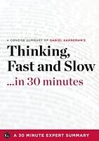 E-Book (epub) Thinking, Fast and Slow by Daniel Kahneman (30 Minute Expert Summary) von Minute Expert Summary