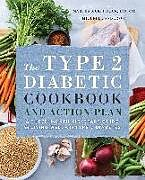 Kartonierter Einband The Type 2 Diabetic Cookbook & Action Plan: A Three-Month Kickstart Guide for Living Well with Type 2 Diabetes von Martha McKittrick, Michelle Anderson