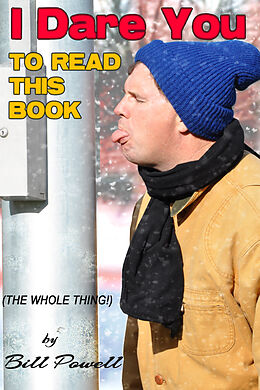 E-Book (epub) I Dare You To Read This Book von Bill Powell