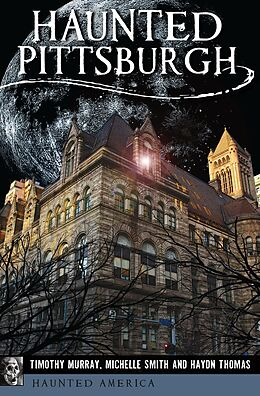 E-Book (epub) Haunted Pittsburgh von Timothy Murray, Michelle Smith, Haydn Thomas