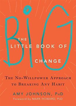 Broschiert The Little Book of Big Change von Amy Johnson