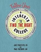 Kartonierter Einband Follow Your Interests to Find the Right College von Janet Marthers, Paul Marthers